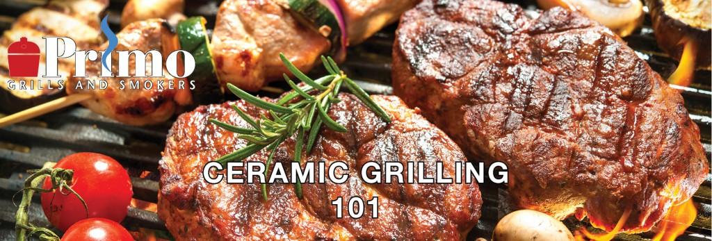 Ceramic Grilling 101